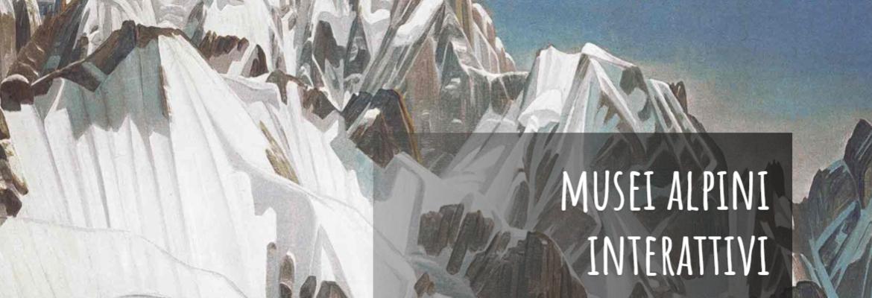 immagine guida - Musei Alpini Interattivi